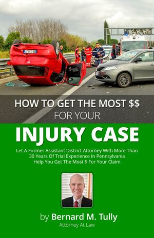 Pittsburgh Pa Auto Accident Lawyer Bernard Tully Personal Injury E Book