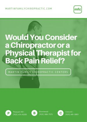 Concord CA Chiropractor : Would You Consider a Chiropractor or a Physical Therapist for Back Pain Relief?