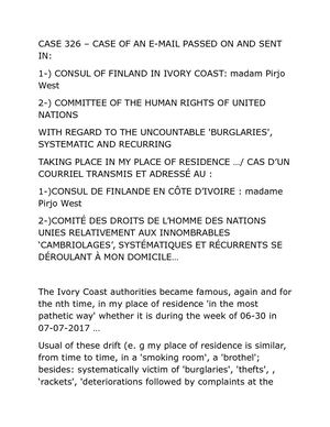 CASE 326 – CASE OF AN E-MAIL PASSED ON AND SENT IN: 1-) CONSUL OF FINLAND IN IVORY COAST: madam Pirjo West 2-) COMMITTEE OF THE HUMAN RIGHTS OF UNITED NATIONS WITH REGARD TO THE UNCOUNTABLE 'BURGLARIES', SYSTEMATIC AND RECURRING TAKING PLACE IN MY PLACE O