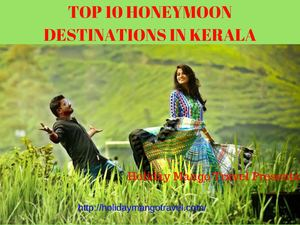 Top 10 Honeymoon Destinations In Kerala