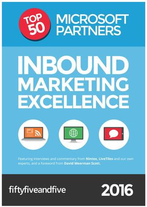 Fifty Five And Five Inbound Marketing Excellence Report 2016