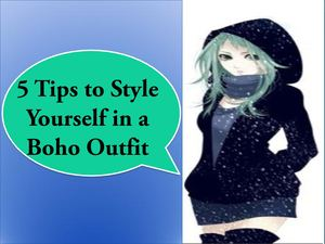 5 Tips To Style Yourself In A Boho Outfit