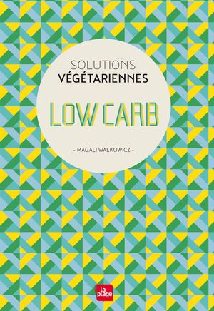 Low Carb - Magali Walkowicz - Editions La Plage
