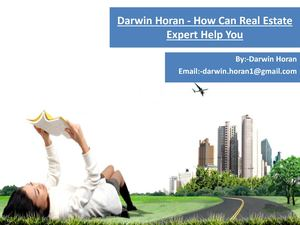 Darwin Horan - How Can Real Estate Expert Help You
