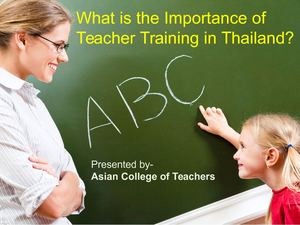 What Is The Importance Of Teacher Training In Thailand
