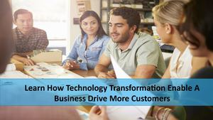 Alan Oviatt | Learn How Technology Transformation Enable A Business Drive More Customers