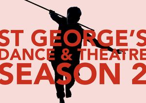 St Georges Dance & Theatre Season 2