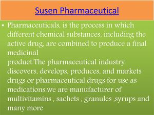 Susen PharmaceuNutraceutical Product manufacturing tical