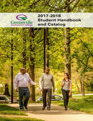 2017-2018 Greenville Technical College Student Handbook and Catalog