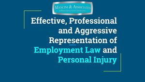 Effective, Professional And Aggressive Representation Of Employment Law And Personal Injury
