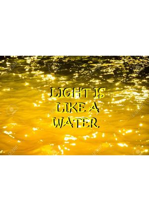 LIGHT IS LIKE A WATER
