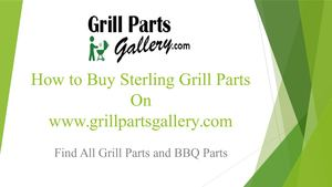 Sterling BBQ Parts and Gas Grill Replacement Parts at Grill Parts Gallery