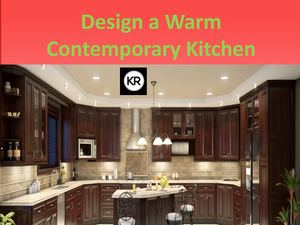 Design A Warm Contemporary Kitchen