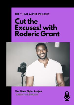 Cut The Excuses! With Roderic Grant