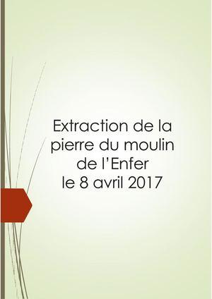 Extraction De La Pierre Du Moulin De L'enfer Reportage Site