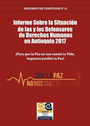 Informe Sobre la Situación de las y los Defensores de Derechos Humanos en Antioquia 2017