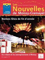 Les journal municipal d'information Nouvelles de Moissy-Cramayel Bonnes fêtes de fin d'année Ils créent et ils entreprennent à Moissy (lire pages 6-7) N° 264 décembre 2017