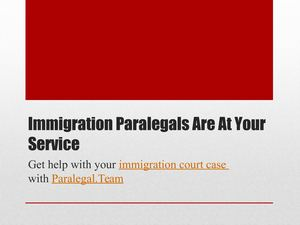 Immigration Paralegals Are At Your Service