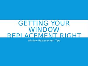 Getting Your Window Replacement Right
