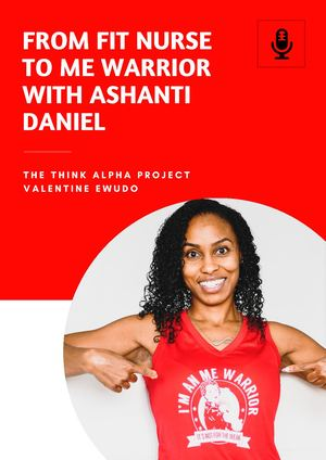From Fit Nurse To Me Warrior With Ashanti Daniel