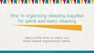 How To Organizing Cleaning Supplies For Quick And Easy Cleaning