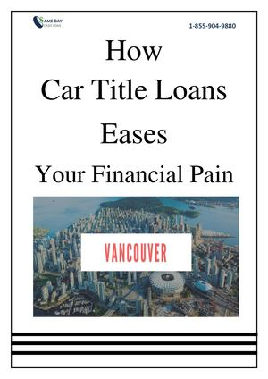 How Car Title Loans Can Eases Your Financial Pain In Vancouver