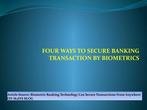 Four Ways To Secure Banking Transaction By Biometrics