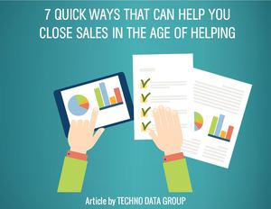 It & Sales Intelligence,7 Quick Ways That Can Help You Close Sales In The Age Of Helping