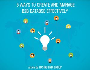 B2b Data Building,5 Ways To Create And Manage B2b Databse Effectively