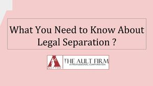 What You Need To Know About Legal Separation 15th Feb
