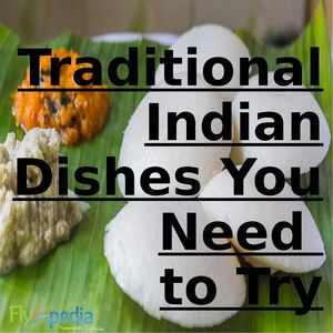 Traditional Indian Dishes You Need To Try