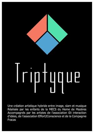 2016 - Triptyque - Association iDi Cie Fracas Effort2conscience - Mecs Home De Mazères