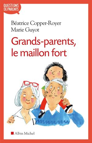 EXTRAIT | Grands-parents, le maillon fort - Béatrice Copper-Royer & Marie Guyot