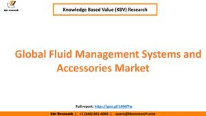 Global Fluid Management Systems And Accessories Market