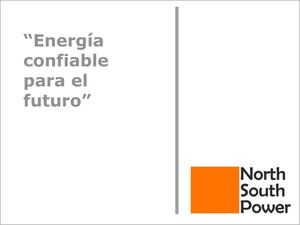 Presentacion NORTH SOUTH POWER SAS
