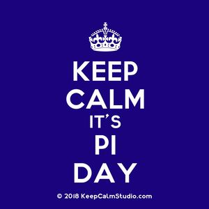 Keep Calm Studio Com [Crown] Keep Calm It S Pi Day