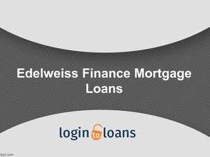 Edelweiss Finance Mortgage Loans, Apply for Edelweiss Finance Mortgage Loan in India  - Logintoloans