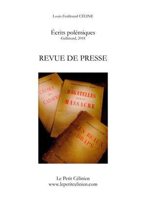 c3039eefe584 Louis-Ferdinand CÉLINE - ÉCRITS POLÉMIQUES - REVUE DE PRESSE 2017 2018 - LE