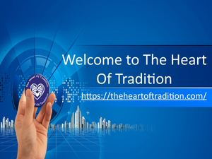 Welcome To The Heart Of Tradition