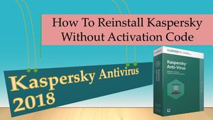 Kaspersky Antivirus Reinstalling without activation code