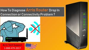 How To Diagnose Arris Router Drop In Connection or Connectivity Problem ?