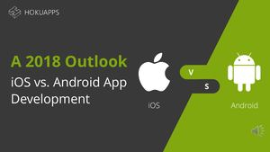 A 2018 Outlook I Os Vs Android App Development (2 Files Merged)