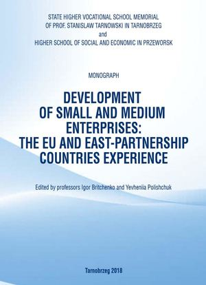 Igor Britchenko Development of small and medium enterprises: the EU and east-partnership countries experience/[Britchenko I., Polishchuk Ye. and all]/Edited by Igor Britchenko and Yevheniia Polishchuk: Wydawnictwo Państwowej Wyższej Szkoły Zawodowej im. p