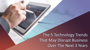 Alan Oviatt - The 5 Technology Trends That May Disrupt Business Over The Next 3 Years