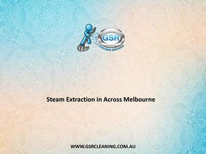Steam Extraction In Across Melbourne - GSR Cleaning Services