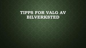 Tipps For Valg Av Bilverksted