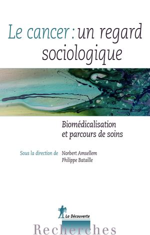 Le cancer : un regard sociologique