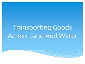 Transporting Goods Across Land And Water