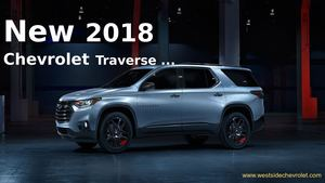The All-New 2018 Chevrolet Traverse Mid Size SUV - Westside Chevrolet