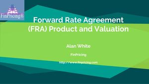 Introduction to Forward Rate Agreement (FRA) Product and Valuation